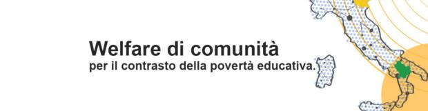 WELFARE DI COMUNITÀ PER IL CONTRASTO DELLA POVERTÀ EDUCATIVA